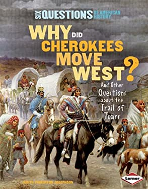 Why Did Cherokees Move West?: And Other Questions about the Trail of Tears 9781580136686