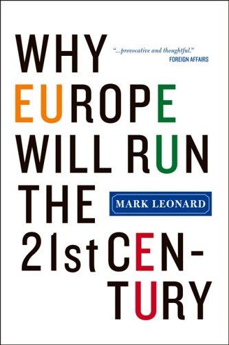 Why Europe Will Run the 21st Century 9781586484248