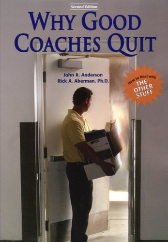 Why Good Coaches Quit: How to Deal with the Other Stuff 9781585189366