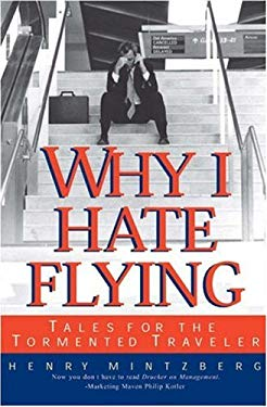 Why I Hate Flying: Tales for the Tormented Traveler 9781587990632