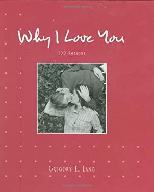 Why I Love You: 100 Reasons 9781581826999