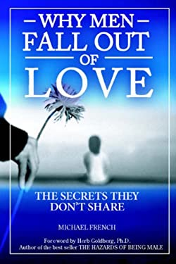 Why Men Fall Out of Love - The Secrets They Don't Tell 9781587411328