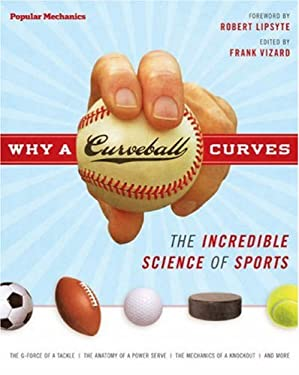 Why a Curveball Curves: The Incredible Science of Sports 9781588164759
