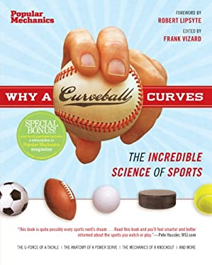 Why a Curveball Curves: The Incredible Science of Sports 9781588167941