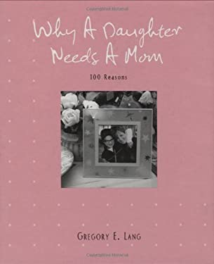 Why a Daughter Needs a Mom 9781581826449