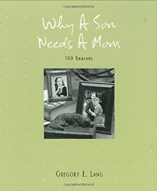 Why a Son Needs a Mom: 100 Reasons 9781581826555