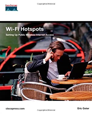 Wi-Fi Hotspots: Setting Up Public Wireless Internet Access [With CDROM] 9781587052668