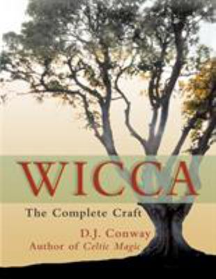 Wicca: The Complete Craft 9781580910927