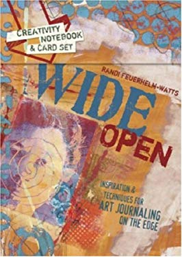 Wide Open: Creativity Notebook & Card Set: Inspiration & Techniques for Art Journaling on the Edge