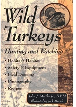 Wild Turkeys: Hunting and Watching 9781580170697