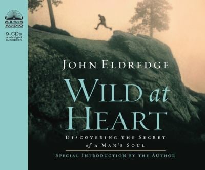 Wild at Heart: Discovering the Secret of a Man's Soul 9781589267312