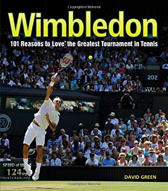 Wimbledon: 101 Reasons to Love the Greatest Tournament in Tennis 9781584799085