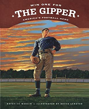 Win One for the Gipper: America's Football Hero 9781585362219