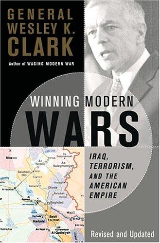 Winning Modern Wars: Iraq, Terrorism, and the American Empire 9781586482770
