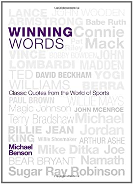 Winning Words: Classic Quotes from the World of Sports 9781589793477