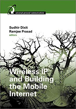 Wireless IP and Building the Mobile Internet 9781580533546