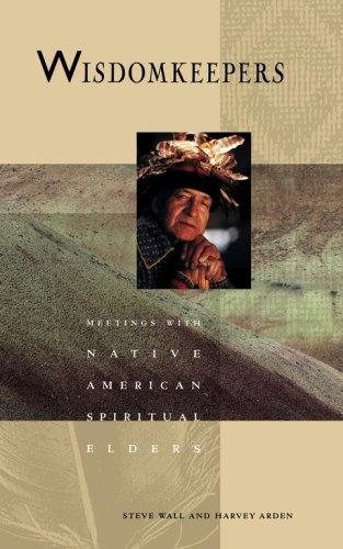 Wisdomkeepers: Meetings with Native American Spiritual Elders 9781582701585