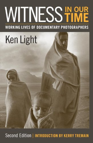 Witness in Our Time, Second Edition: Working Lives of Documentary Photographers 9781588342980