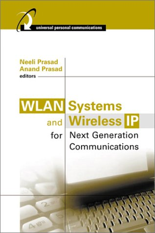 Wlan Systems and Wireless IP for Next Generation Communications 9781580532907