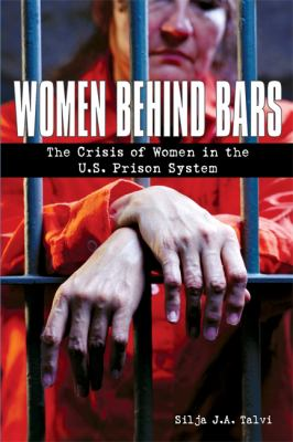 Women Behind Bars: The Crisis of Women in the U.S. Prison System 9781580051958
