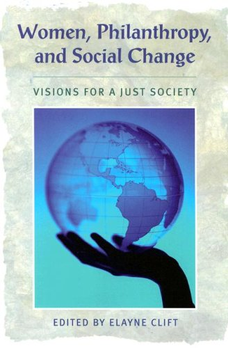 Women, Philanthropy, and Social Change: Visions for a Just Society 9781584655237