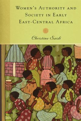 Women's Authority and Society in Early East-Central Africa 9781580463270