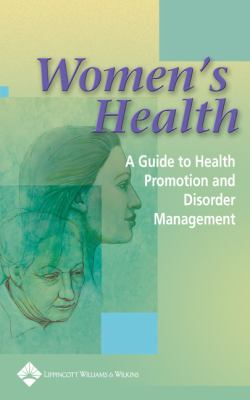 Women's Health: A Guide to Health Promotion and Disorder Management 9781582552828
