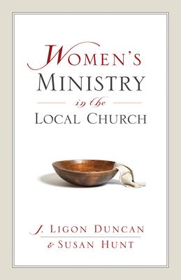 Women's Ministry in the Local Church 9781581347500