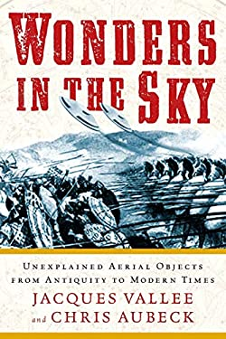 Wonders in the Sky: Unexplained Aerial Objects from Antiquity to Modern Times 9781585428205
