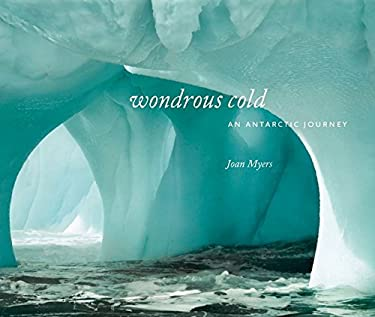 Wondrous Cold: An Antartic Journey 9781588342386