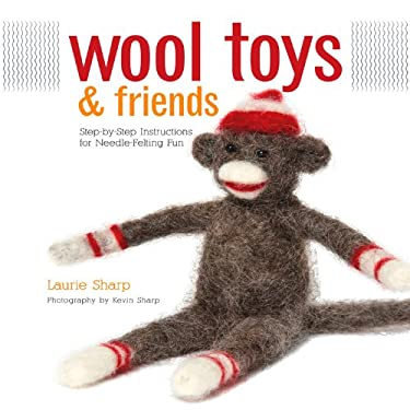 Wool Toys & Friends 9781589235069