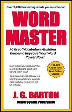 Word Master: 76 Great Vocabulary- Building Games to Improve Your Word Power Now 9781580420891