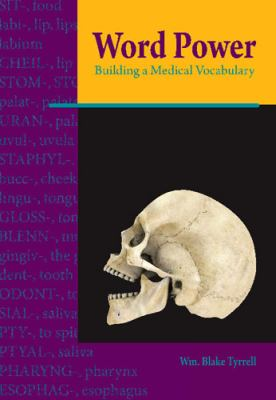Word Power: Building a Medical Vocabulary 9781585102952