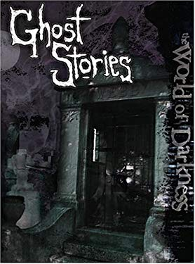 World of Darkness Ghost Stories 9781588464835