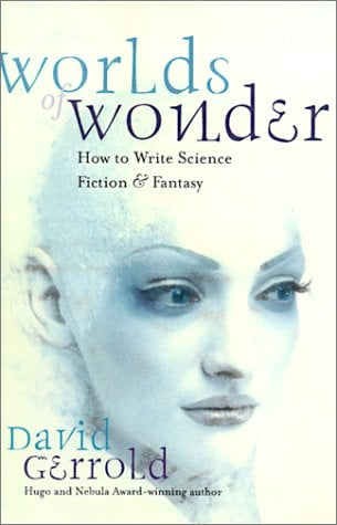 Worlds of Wonder: How to Write Science Fiction & Fantasy 9781582970073