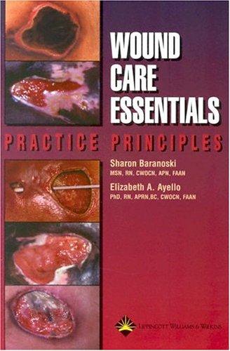 Wound Care Essentials: Practice Principles 9781582552743