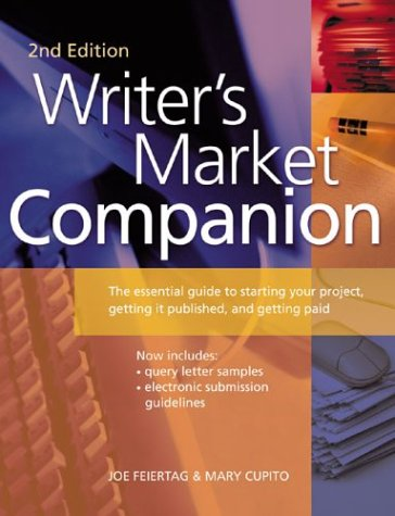 Writer's Market Companion: The Essential Guide to Starting Your Project, Getting It Published, and Getting Paid 9781582972916