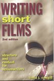 Writing Short Films: Structure and Content for Screenwriters 9781580650632