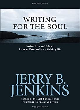 Writing for the Soul: Instruction and Advice from an Extraordinary Writing Life 9781582974170