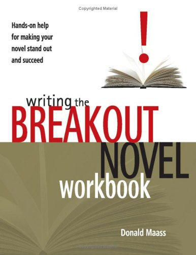 Writing the Breakout Novel Workbook: Hands-On Help for Making Your Novel Stand Out and Succeed 9781582972633