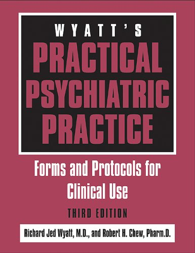 Wyatt's Practical Psychiatric Practice: Forms and Protocols for Clinical Use [With CDROM] 9781585621095