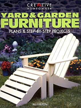 Yard & Garden Furniture: Plans & Step-By-Step Projects 9781580110266