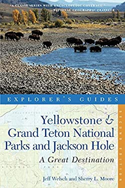 Yellowstone & Grand Teton National Parks and Jackson Hole: A Complete Guide 9781581570786