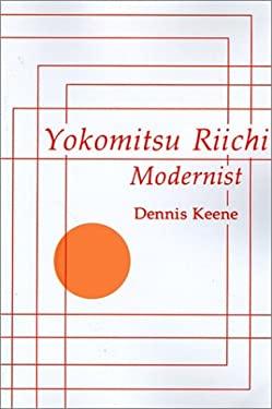 Yokomitsu Riichi: Modernist 9781583482858