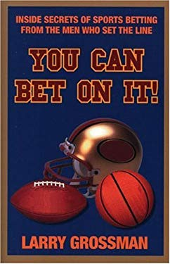 You Can Bet on It!: Professional Secrets on Winning Money at Sports Betting 9781580421409