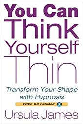 You Can Think Yourself Thin: Transform Your Shape with Hypnosis [With CD (Audio)] 7183345