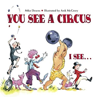 You See a Circus. I See... 9781580890977