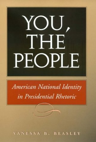 You, the People: American National Identity in Presidential Rhetoric 9781585442775