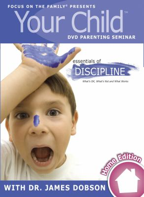 Your Child DVD Parenting Seminar: Essentials of Discipline [With Parent's Guide Book] 9781589973626
