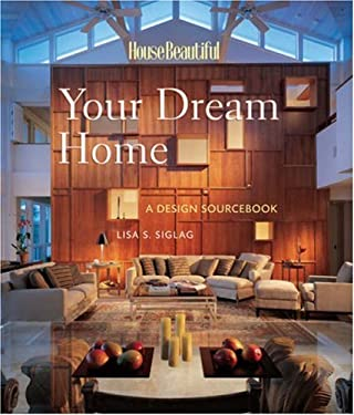 Your Dream Home: A Design Sourcebook 9781588164704